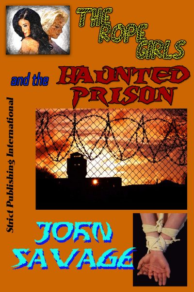 The Rope Girls and the Haunted Prison